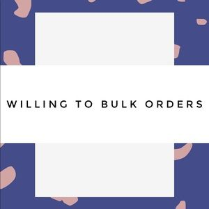 Other - Willing to bulk orders